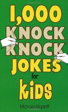 1,000 Knock Knock Jokes for Kids #ParentingJokes