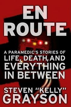 En Route: A Paramedic's Stories of Life, Death, and Everything in Between [Hardcover]- This book is great- very true to the EMS world Paramedic Humor, Ems Humor, Emergency Medical Technician, Emergency Medical Services, Emergency Response, I Love Books, Books To Read, Firefighter Emt, Emergency Medicine