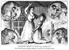 "Popular Mode of Curing Insanity! On June 18, 1860, Mrs. Elizabeth Parsons Ware Packard was abducted on her husband's orders and taken to the insane asylum in Jacksonville, Illinois, where she spent the next three years. After she was released, she wrote profusely. In one volume, ""Modern Persecution"" or ""Insane Asylums Unveiled"", she detailed her experiences during that time."