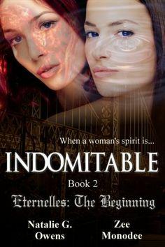 Indomitable (Eternelles: The Beginning, Book 2) by Natalie G. Owens, http://www.amazon.com/dp/B00HELU1WU/ref=cm_sw_r_pi_dp_OAbTsb1BZFJ0C