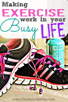 Strategies to help you fit fitness and exercise into your busy lifestyle. <3