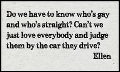 5. No Judgement - 7 Hilarious quotes from Ellen Degeneres about Life ... → Funny