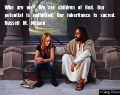We are children of God. ~~I am a Child