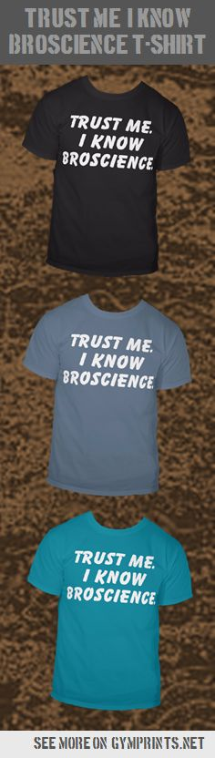 Trust me, I know broscience #bodybuilding #humor T-shirt