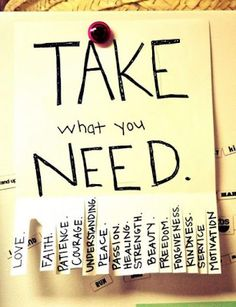 Take what you need... (Put a bible verse that correlates with the word on the back)