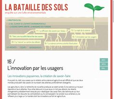 "La bataille des sols, SciencesPo 2013. For each issue there are a lot of interview ""in situ"". http://controverses.sciences-po.fr/cours/sols/"