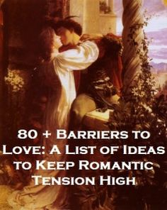 80 + Barriers to Love: A List of Ideas to Keep Romantic Tension High | Colleen Houck