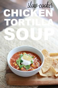 Slow-Cooker Chicken Tortilla Soup - A Thoughtful Place