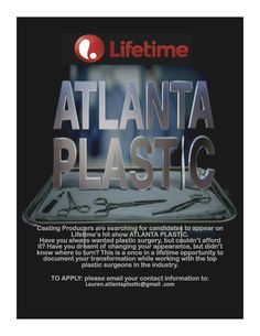 """CASTING CALL: Want or need plastic surgery, but couldn't afford it? Now is your chance! """"Atlanta Plastic"""" Searching for Candidates. 