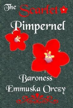 The Scarlet Pimpernel by Baroness Emmuska Orczy #Books