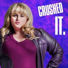 Confidence is key to success, as exemplified by Fat Amy in Pitch Perfect - ACA-AWESOME! :)