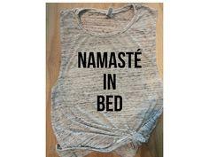 namaste in bed yoga workout tank / women's tank / barre tank