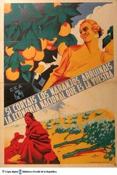 Si cortáis los naranjos, arruináis la economía nacional, que es la vuestra :: Cartells del Pavelló de la República (Universitat de Barcelona)