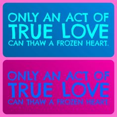 """""""Only an act of true love can thaw a frozen heart."""" - Disney's Frozen - Elsa's and Anna's colors"""