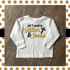 Glitter & Jesus Toddler Shirt
