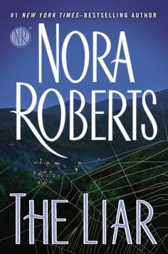 Out this week from Nora Roberts,THE LIAR