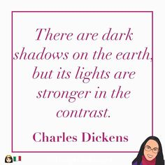 There are dark shadows on the earth but its lights are stronger in the #contrast. #CharlesDickens #sassyapril #quotation