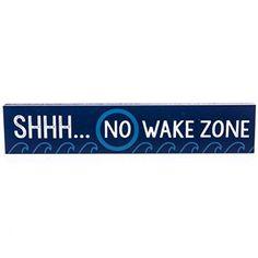 """Shhhhh, No Wake Zone"" Wall Decor : Accents"