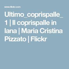 Ultimo_coprispalle_1 | Il coprispalle in lana | Maria Cristina Pizzato | Flickr