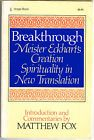 Breakthrough:Meister Eckhart's Creation Spirituality in New Translation by M.Fox - http://books.goshoppins.com/religion-spirituality/breakthroughmeister-eckharts-creation-spirituality-in-new-translation-by-m-fox/