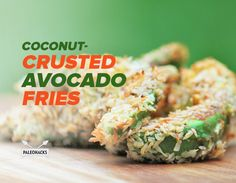 These Coconut-Crusted Avocado Fries are light, healthy, gluten-free, dairy-free, egg-free and totally scrumptious. Baked Avocado Fries, Bacon Wrapped Avocado, Cookbook Recipes, Paleo Recipes, Cooking Recipes, Candida Recipes, Dairy Free Eggs, Egg Free, Recipes
