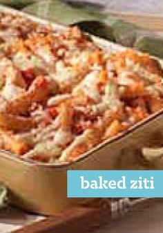Baked Ziti – There's a good reason so many families make baked ziti: This three-cheese comfort food only takes 10 minutes to prep. Bring it on.