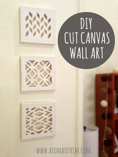 DIY Cut Canvas Wall Art (direct link) {Put some fun paper or fabric on the backside to show through the cut outs}