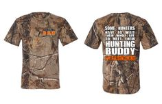 Realtree Hunting Dad, Some Hunters Have to Wait Their Whole Life to Meet their Hunting Buddy, I'm Raising Mine T Shirt
