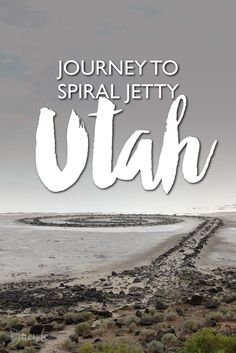 The scenic journey to Spiral Jetty, Utah and why you should make the trip | Duende by Madam ZoZo