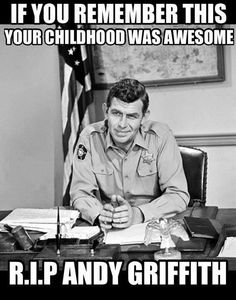 Andy Griffith - RIP - We Will Miss You