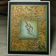 Faux Patina card.  This is my first card with this technique and really loving this.