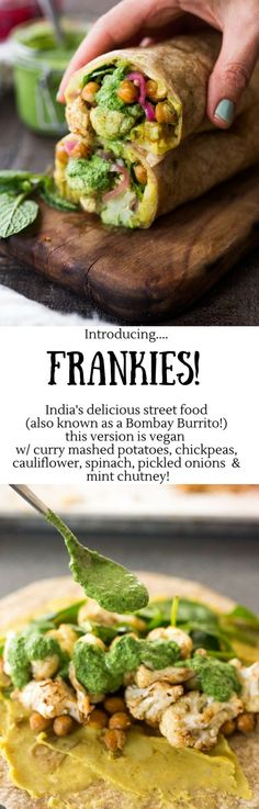 Introducing the Frankie! India's flavorful street food, also called a Mumbai Burrito. This vegan version is bursting with flavor- filled with curry mashed potatoes, roasted Indian cauliflower and chickpeas, fresh spinach, mint chutney and pickled onions. Veggie Recipes, Indian Food Recipes, Whole Food Recipes, Vegetarian Recipes, Cooking Recipes, Healthy Recipes, Filipino Recipes, Filipino Food, Vegan Indian Food