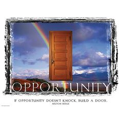 """""""If opportunity doesn't knock, build a door."""" – Milton Berle"""