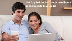 Bad Credit Installment Loans- Wonderful Aid to Low Creditors for Meeting Dire Needs!