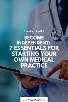 Become Independent: 7 Essentials For Starting Your Own Medical Practice - Leadership Girl New Business Plan, Legal Business, Business Planning, Business Marketing, Email Marketing, Social Media Marketing, Community Hospital, Hobbies That Make Money