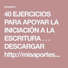 40 EJERCICIOS PARA APOYAR LA INICIACIÓN A LA ESCRITURA . . . DESCARGAR http://misaportespa... - justpaste.it