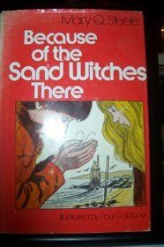 Because of the Sand Witches There, written by Mary Q. Steele, illustrated by Paul Galdone
