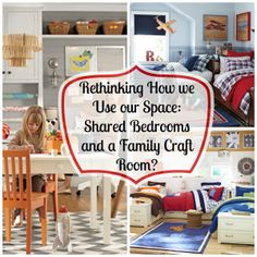 Rethinking How We Use our Space: A Shared Bedroom and a Family Craft Space?!?