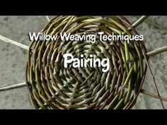 Willow Weaving Techniques | Pairing