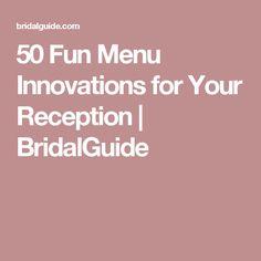 50 Fun Menu Innovations for Your Reception | BridalGuide