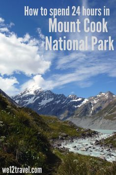 A full guide on how to spend 24 hours in Mount Cook National Park in New Zealand. Want to learn more? Read our blog and get inspired!