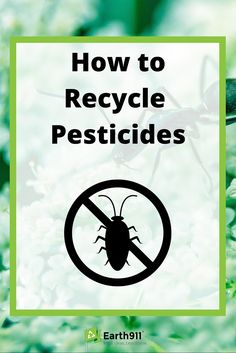 Have pesticides in your garage your no longer using? Check out this recycling guide that will teach you how to recycle pesticides and herbicides in your area. Click here to start recycling.