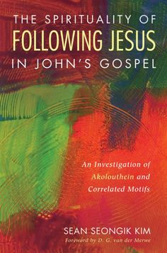 "The Spirituality of Following Jesus in John's Gospel (An Investigation of Akolouthein and Correlated Motifs; BY Sean Seongik Kim; FOREWORD BY D. G. van der Merwe; Imprint: Pickwick Publications). Research on ""following Jesus"" has mostly been done in terms of what Jesus' followers ought to do. In this unprecedented study, Kim presents ""following Jesus"" in John's Gospel through the perspective of what Jesus does for his followers. ""Following Jesus"" is a journey towards the place where Jesus..."