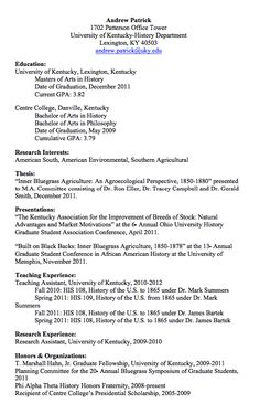 Andrew Patrick 1702 Patterson Office Tower University of Kentucky-History Department Lexington, KY 40503 andrew.patrick@uky.edu  Education:  University of Kentucky, Lexington, Kentucky Masters of Arts in History Date of Graduation, December 2011 Current GPA: 3.82  Centre College,...