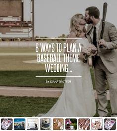 8 Ways to Plan a #Baseball Theme Wedding... - #Wedding