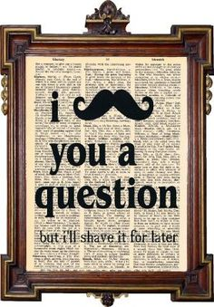 I mustache you a question but I will shave it for later, haha Make Me Happy, Make Me Smile, Me Quotes, Funny Quotes, Random Quotes, Def Not, Movember, I Love To Laugh, Crafty Craft