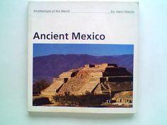 architecture of the world: ancient mexico - henri stierlin