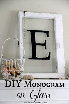 Great idea ~ DIY Monogram on Glass or Old Window - see how she did it eclecticallyvintage.com
