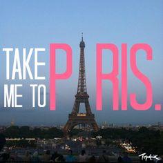 Take me to #Paris.