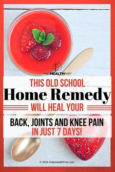 07 This Old School Home Remedy Will Heal Your Back, Joints and Knee Pain in Just 7 Days!